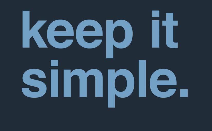 keep it simple. Frameworks?